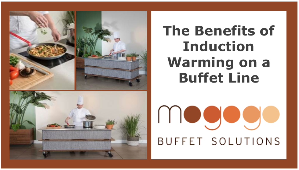 Benefits of Induction Warming on a Buffet Line.png