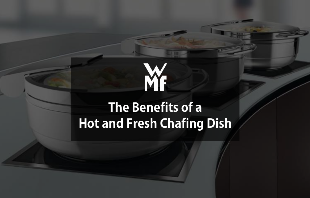 The Benefits of a Hot and Fresh Chafing Dish.png