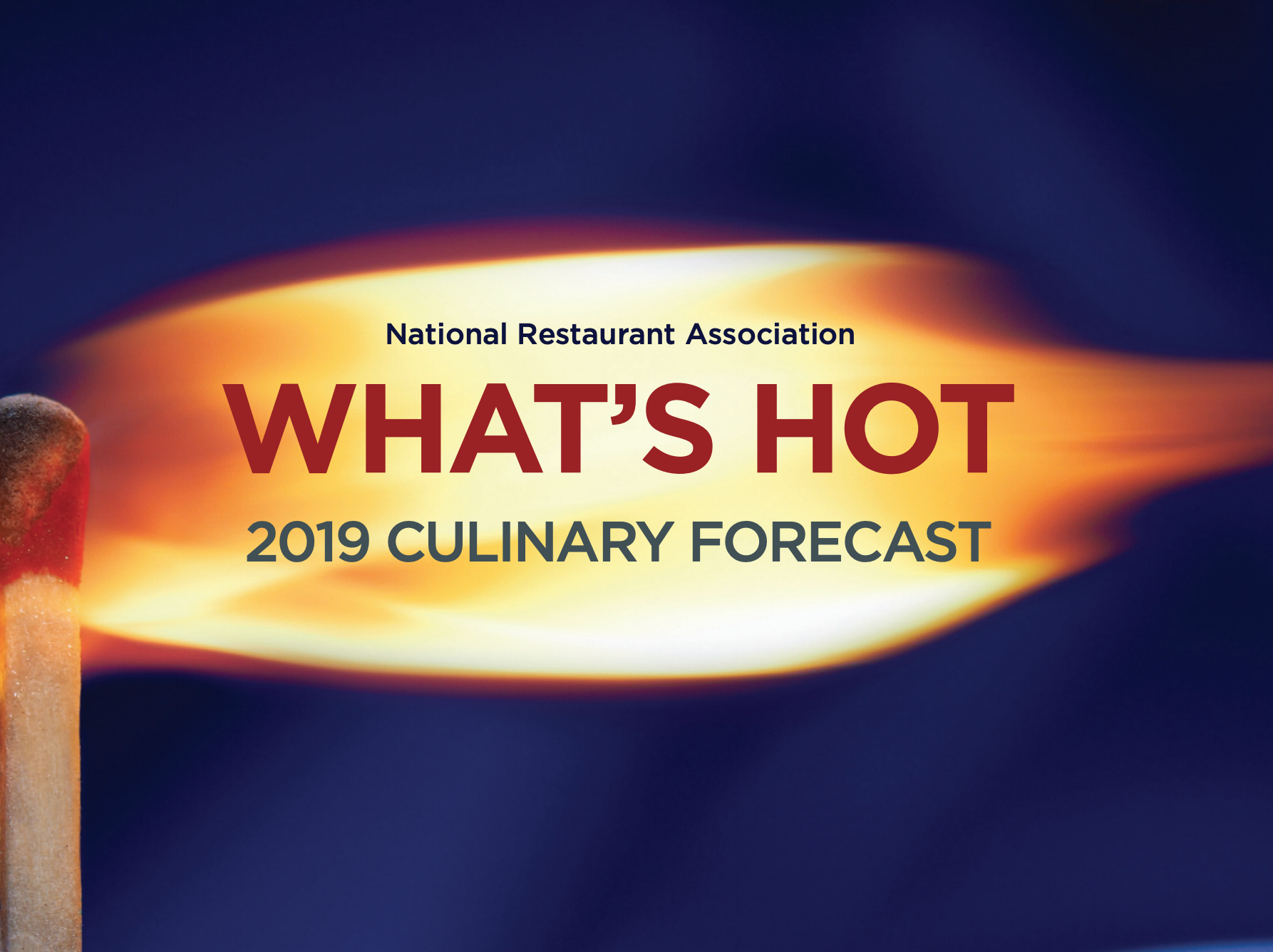 The National Restaurant Association's Hottest Food Trends for 2019